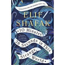 10 Minutes 38 Seconds in this Strange World Paperback by Elif Shafak
