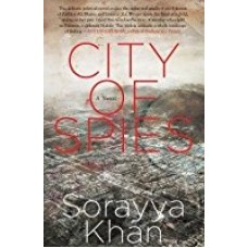 City of Spies Paperback  by Sorayya Khan