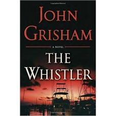 The Whistler  by John Grisham  (Author)