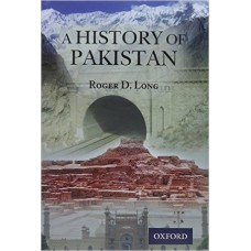 A History of Pakistan 1st Edition by: Roger D. Long
