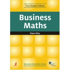 BUSINESS ESSENTIALS SERIES: BUSINESS MATHS BY : PIPPA RILEY