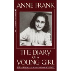 ANNE FRANK: THE DIARY OF A YOUNG GIRL BY: ANNE FRANK