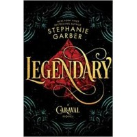 Legendary: The magical Sunday Times bestselling sequel to Caraval by Stephanie Garber  (Paperback)