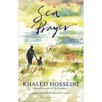 Sea Prayer: The Sunday Times and New York Times Bestseller  by Khaled Hosseini