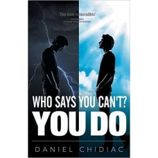 Who Says You Can't? You Do1 Feb 2015 by Daniel George Chidiac